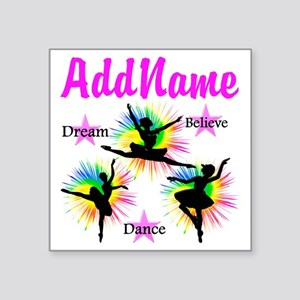 "DANCER DREAMS Square Sticker 3"" x 3"""