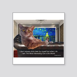 "Most Interesting Cat Square Sticker 3"" x 3"""
