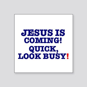 JESUS IS COMING! - LOOK BUSY! Sticker