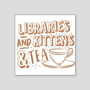Libraries and kittens and TEA Sticker