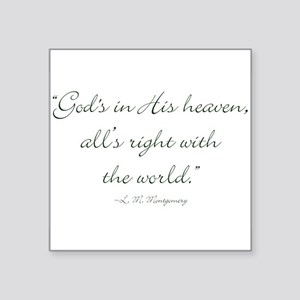 Gods in His heaven, alls right with the world Stic