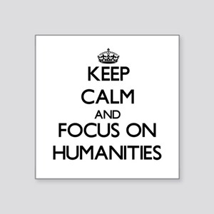 Keep Calm and focus on Humanities Sticker