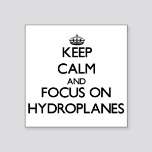 Keep Calm and focus on Hydroplanes Sticker