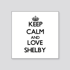 First Name Shelby Stickers Cafepress