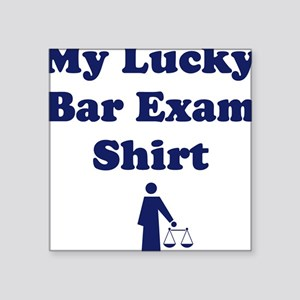 My Lucky Bar Exam Shirt Square Sticker