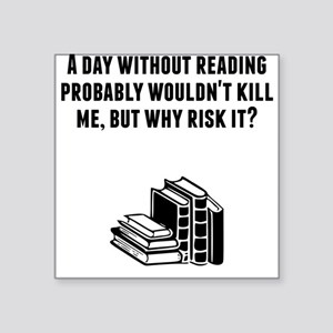 A Day Without Reading Sticker