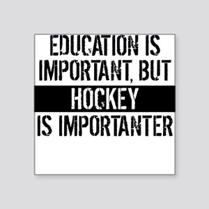 Hockey Is Importanter Sticker