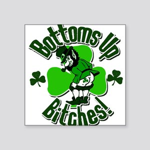 "Bottoms Up Bitches Leprechaun Square Sticker 3"" x"