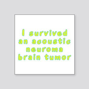 "Acoustic neuroma brain tumor - Square Sticker 3"" x"