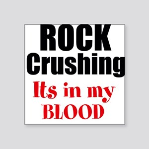 Rock Crushing - Its in my Blood Sticker