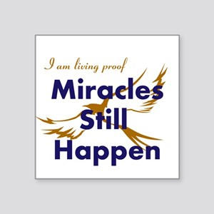 Miracles Still Happen Sticker