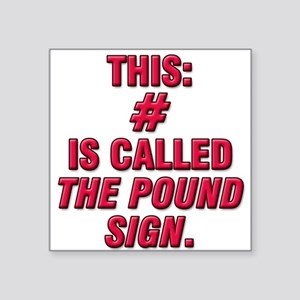 "the pound Square Sticker 3"" x 3"""