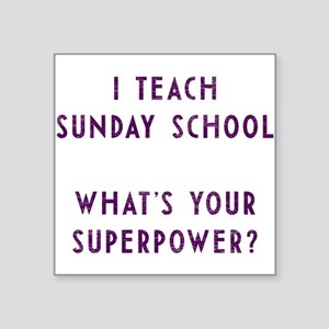 I teach Sunday School what's your superpow Sticker