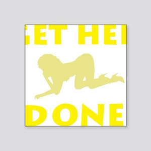 "GET HER DONE dirty Square Sticker 3"" x 3"""
