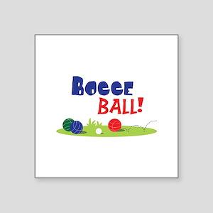 BOCCE BALL! Sticker