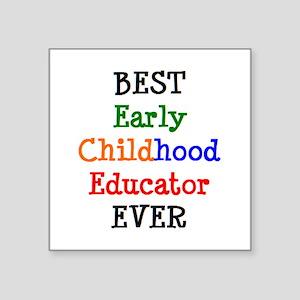 "best early childhood educat Square Sticker 3"" x 3"""