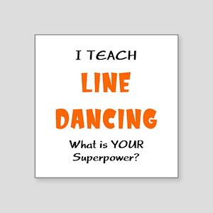 "teach line dance Square Sticker 3"" x 3"""