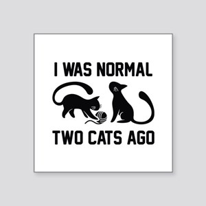 "I Was Normal Two Cats Ago Square Sticker 3"" x 3"""