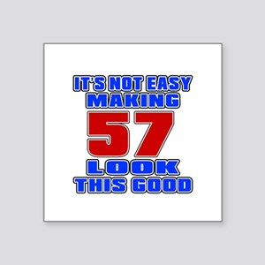 """It's Not Easy Making 57 Square Sticker 3"""" x 3"""""""