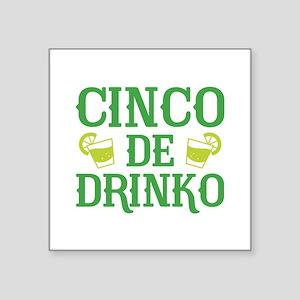 """Cinco De Drinko Square Sticker 3"""" x 3"""""""