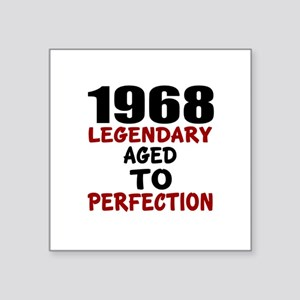 "1968 Legendary Aged To Perf Square Sticker 3"" x 3"""
