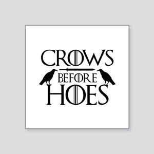 """Crows Before Hoes Square Sticker 3"""" x 3"""""""