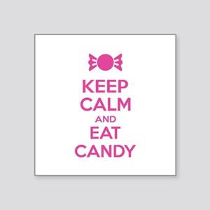 """Keep calm and eat candy Square Sticker 3"""" x 3"""""""