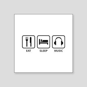 "Eat Sleep Music Square Sticker 3"" x 3"""