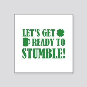 "Let's get ready to stumble! Square Sticker 3"" x 3"""