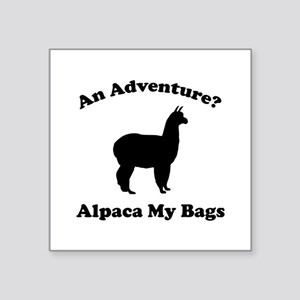 "An Adventure? Alpaca My Bags Square Sticker 3"" x 3"
