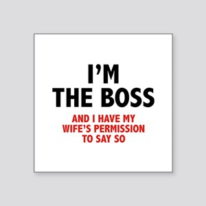 "I'm The Boss Square Sticker 3"" x 3"""