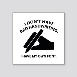 """I Have My Own Font Square Sticker 3"""" x 3"""""""