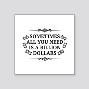 """All You Need Square Sticker 3"""" x 3"""""""