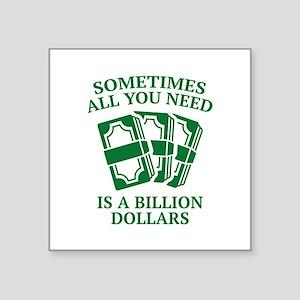 "A Billion Dollars Square Sticker 3"" x 3"""