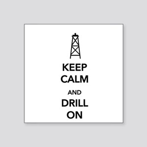 Keep Calm and Drill On Sticker
