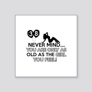 """Funny 38 year old designs Square Sticker 3"""" x 3"""""""