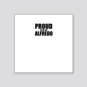 Proud to be ALFREDO Sticker