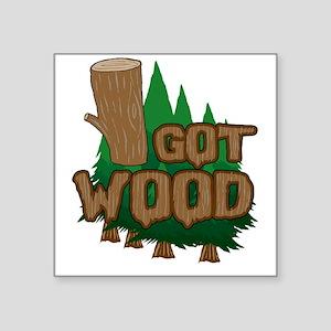 "Got Wood Square Sticker 3"" x 3"""