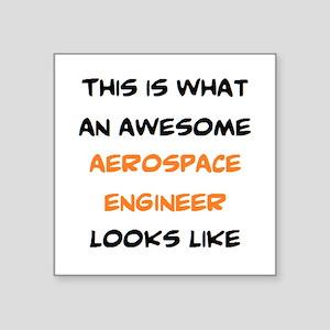 "awesome aerospace Square Sticker 3"" x 3"""