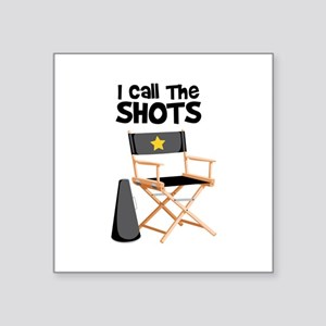 I Call the Shots Sticker