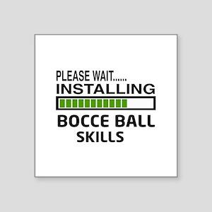"Please wait, Installing Boc Square Sticker 3"" x 3"""