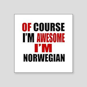 "Of Course I Am Norwegian Square Sticker 3"" x 3"""