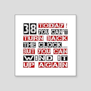 "38 Turn Back Birthday Desig Square Sticker 3"" x 3"""