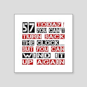 "57 Turn Back Birthday Desig Square Sticker 3"" x 3"""