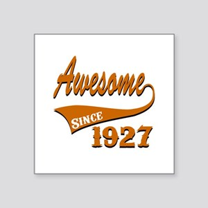 "Awesome Since 1927 Birthday Square Sticker 3"" x 3"""