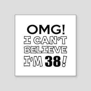 "Omg I Can Not Believe I Am Square Sticker 3"" x 3"""