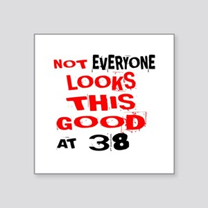 """Not Every one Looks This Go Square Sticker 3"""" x 3"""""""