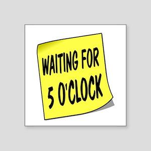 SIGN - 5 OCLOCK Sticker