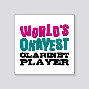 World's Okayest Clarinet Player Sticker