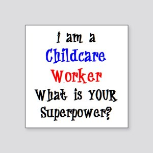 "childcare worker Square Sticker 3"" x 3"""